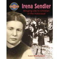 Irena Sendler: Bringing Life to Children of the Holocaust