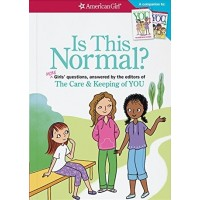 Is This Normal?: MORE Girls Questions, Answered by the Editors of the Care & Keeping of You