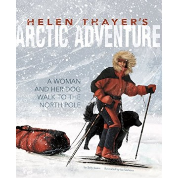 Helen Thayer's Arctic Adventure: A Woman and Her Dog Walk to the North Pole