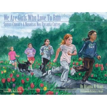 We Are Girls Who Love to Run / Somos Chicas y A Nosotras Nos Encanta Correr