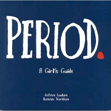 Period: A Girl's Guide