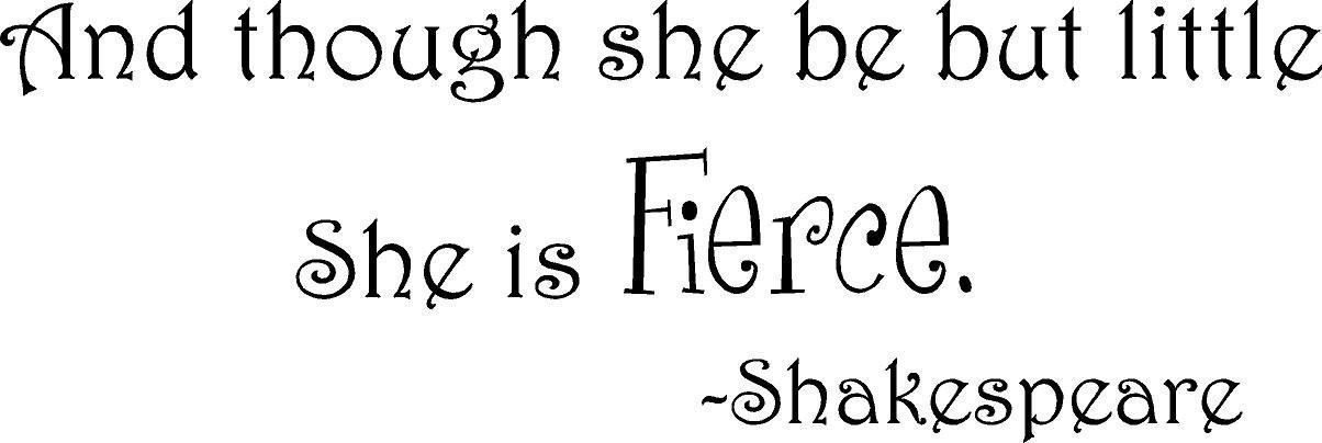 Shakespeare Quote Though She Be But Little Vinyl Wall Art A
