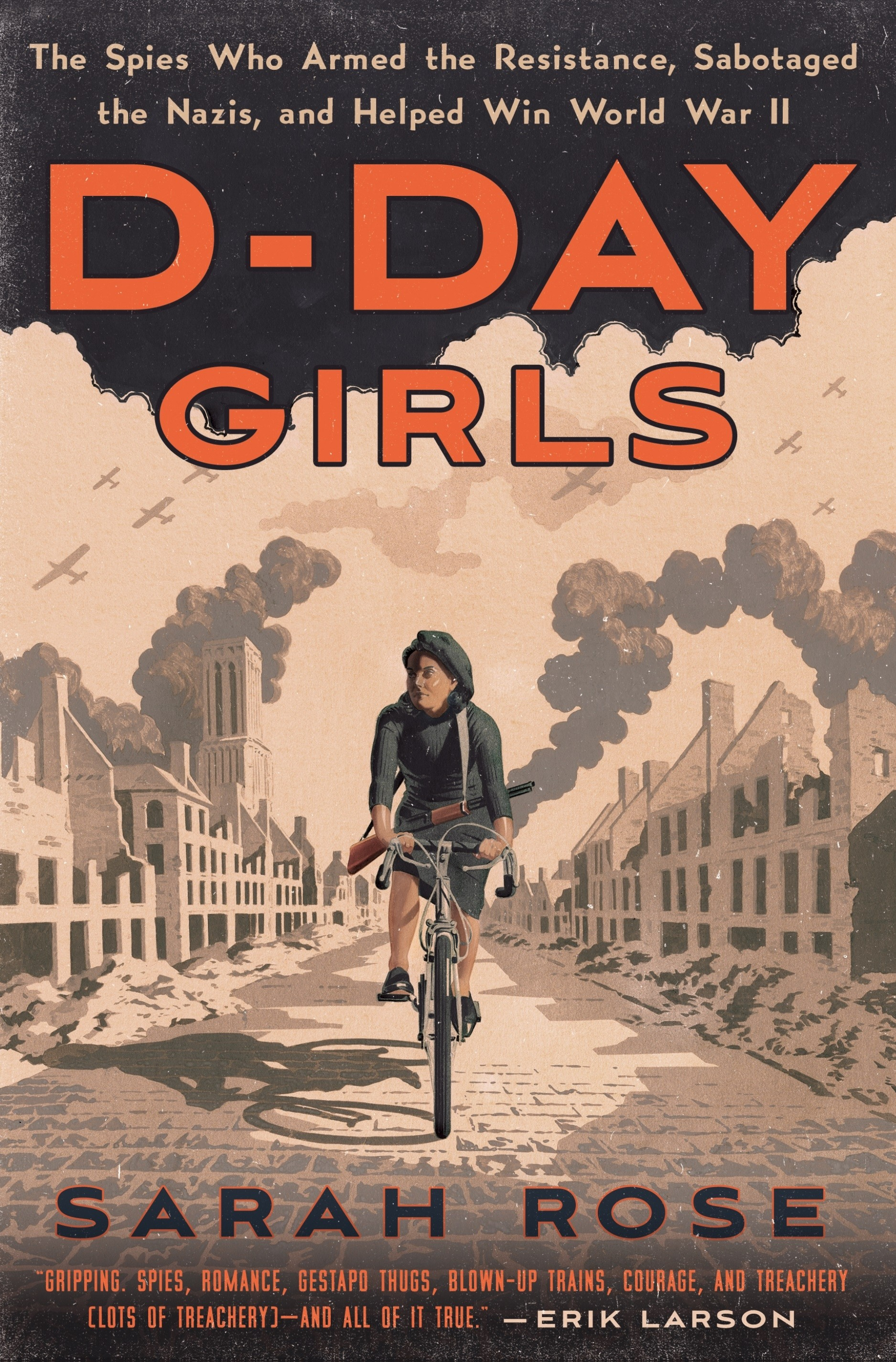 D-Day Girls: The Spies Who Armed the Resistance, Sabotaged