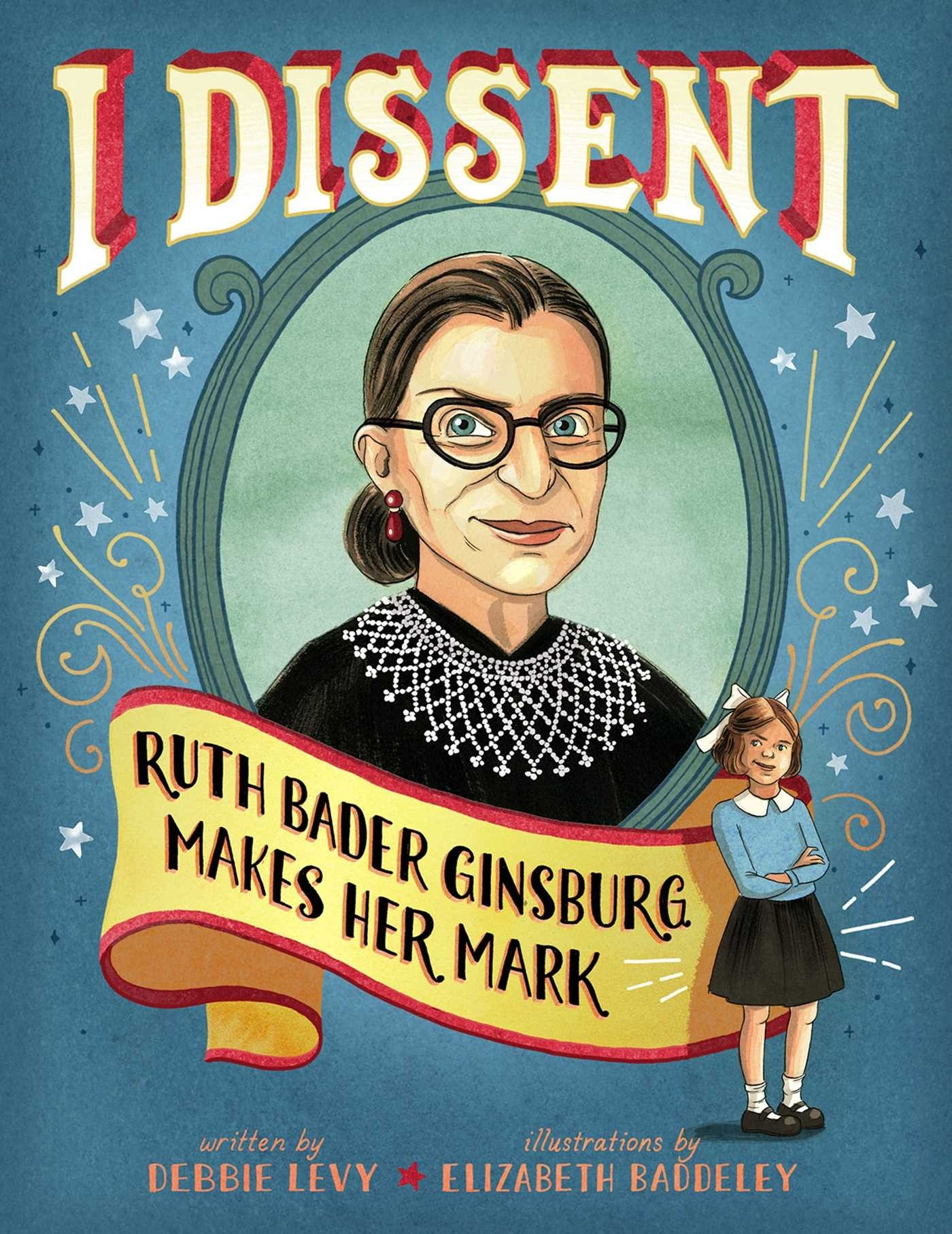 i dissent ruth bader ginsburg makes her mark a mighty girl