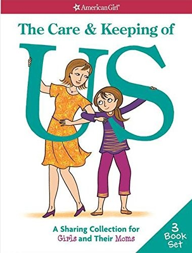 The Care And Keeping Of Us A Sharing Collection For Girls Their Moms