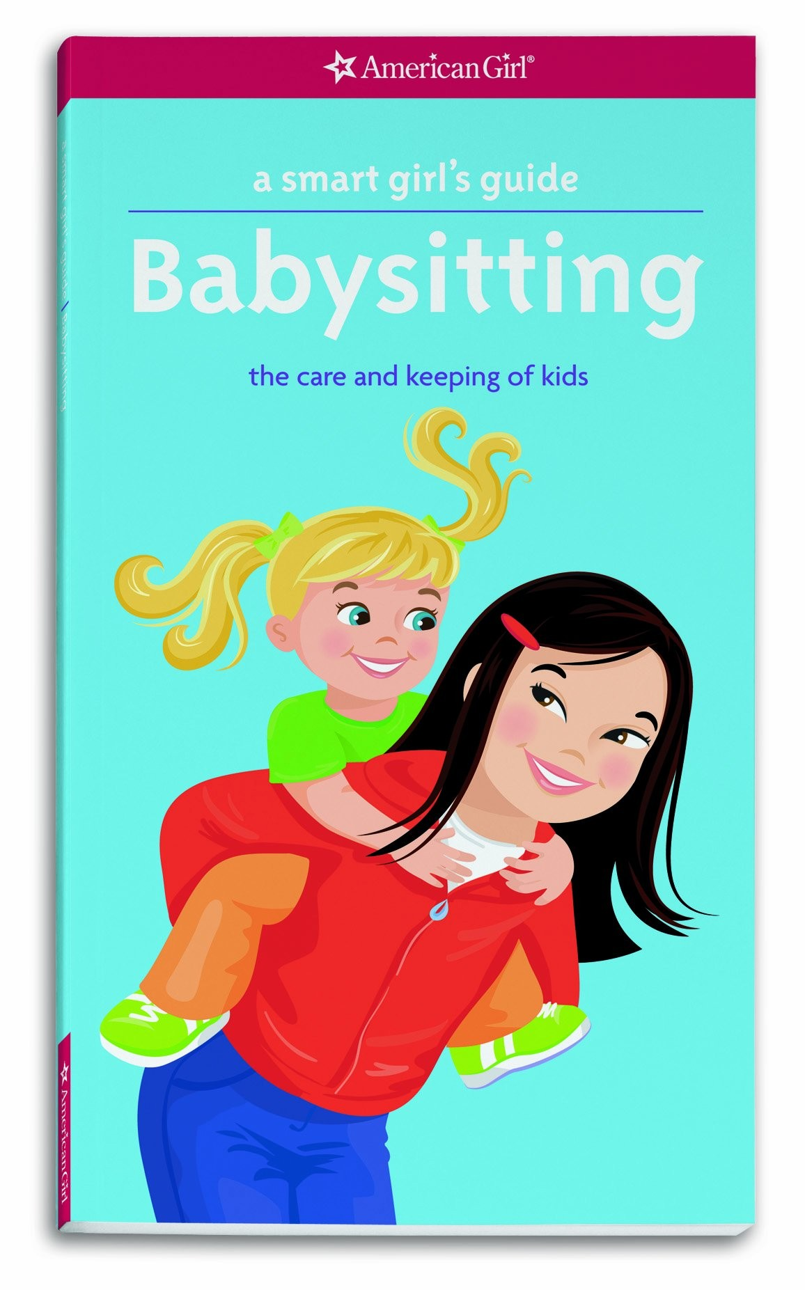 Smart Girl S Guide Babysitting The Care And Keeping Of Kids