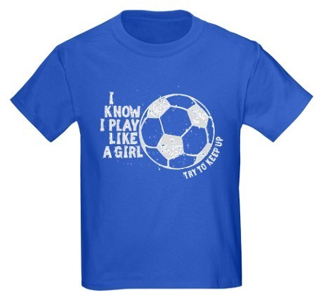 Play Like a Girl - Soccer T-Shirt | A Mighty Girl