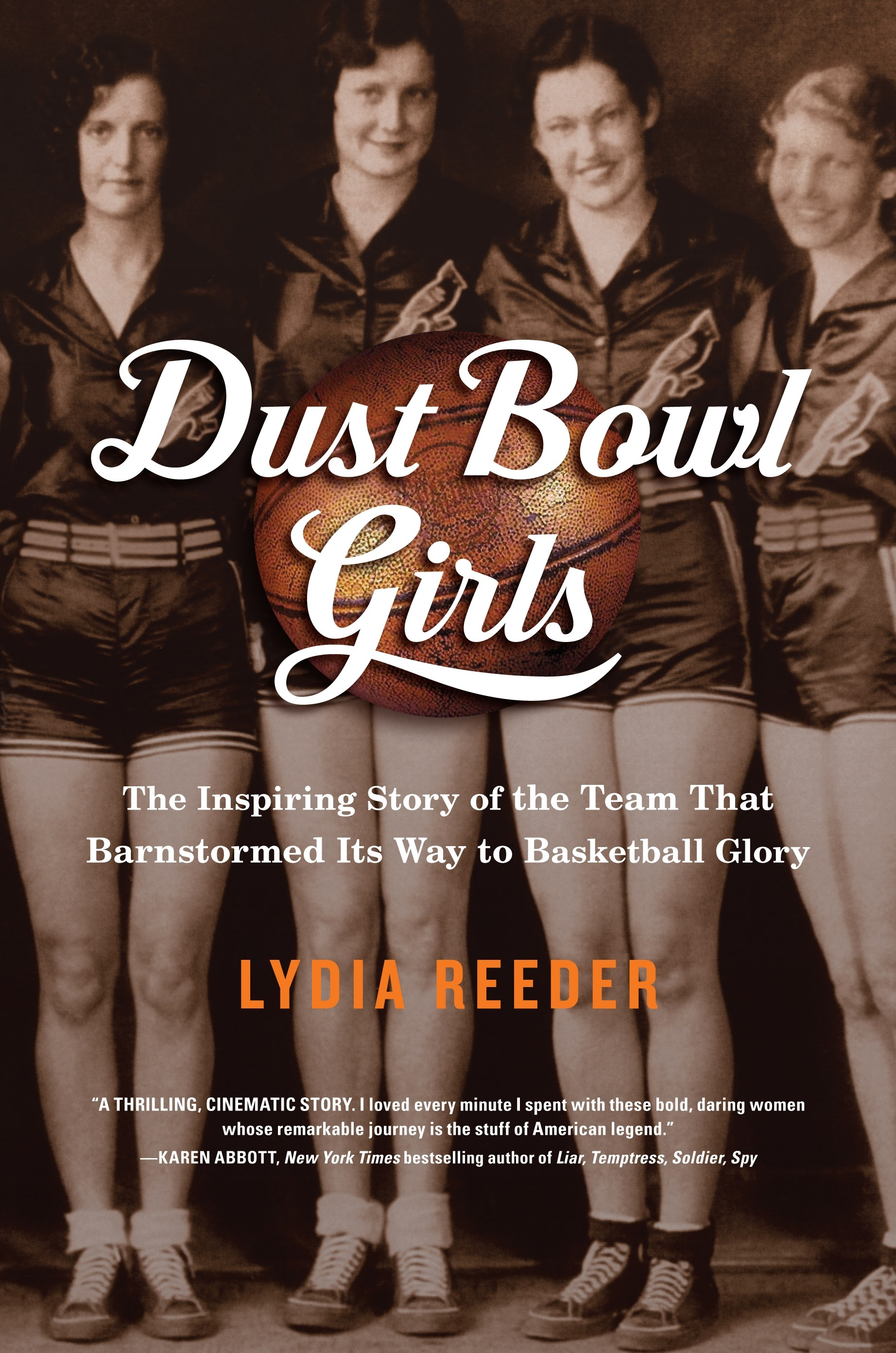 Dust Bowl Girls  The Inspiring Story of the Team That Barnstormed Its Way  to Basketball Glory a18b19272