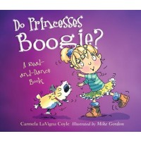 Do Princesses Boogie? A Read-and-Dance Book