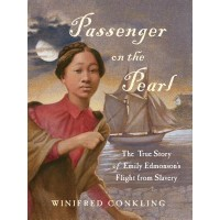 Passenger on the Pearl: The True Story of Emily Edmonson's Flight from Slavery