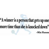 "Mia Hamm Wall Quote ""A Winner Is..."""