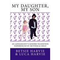 My Daughter, My Son: An Adolescent's Gender Transition Experienced by Mother and Child