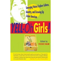 YELL-Oh Girls! Emerging Voices Explore Culture, Identity, and Growing Up Asian American