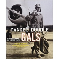 Yankee Doodle Gals: Women Pilots of World War II