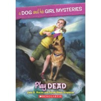 Play Dead (A Dog and His Girl Mysteries)