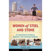 Women Of Steel And Stone: 22 Inspirational Engineers, Architects, and Landscape Designers