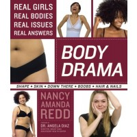 Body Drama: Real Girls, Real Issues, Real Answers