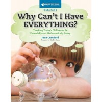 Why Can't I Have Everything? Teaching Today's Kids to be Financially and Mathematically Savvy, Grades Pre-K to 2