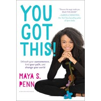 You Got This!: Unleash Your Awesomeness, Find Your Path, and Change The World