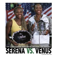 Serena vs. Venus: How A Photograph Spotlighted the Fight for Equality