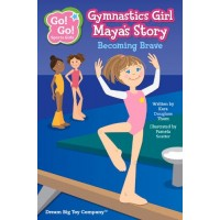 Gymnastics Girl Maya's Story: Becoming Brave