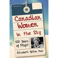 Canadian Women in the Sky: 100 Years of Flight