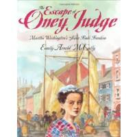 The Escape of Oney Judge: Martha Washington's Slave Finds Freedom