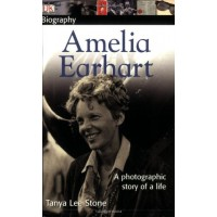 Amelia Earhart: A Photographic Story of a Life
