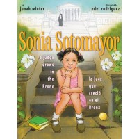 Sonia Sotomayor: A Judge Grows in the Bronx / La juez que creció en el Bronx