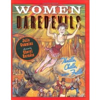 Women Daredevils: Thrills, Chills, and Frills
