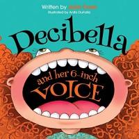 Decibella and Her 6-Inch Voice