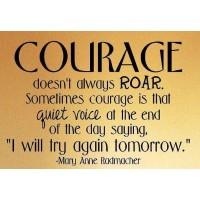 Courage Doesn't Always Roar - Vinyl Wall Art