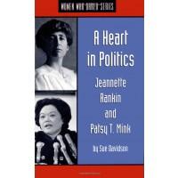 A Heart in Politics: Jeannette Rankin and Patsy T. Mink