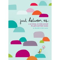 Just Between Us: Mother and Daughter - A No-Stress, No-Rules Journal
