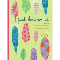 Just Between Us: Sisters - A No-Stress, No-Rules Journal