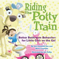 Riding the Potty Train: Better Bathroom Behavior for Little Girls On The Go!
