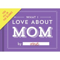 What I Love About Mom: By Me