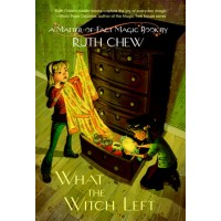 What The Witch Left: A Matter-of-Fact Magic Book