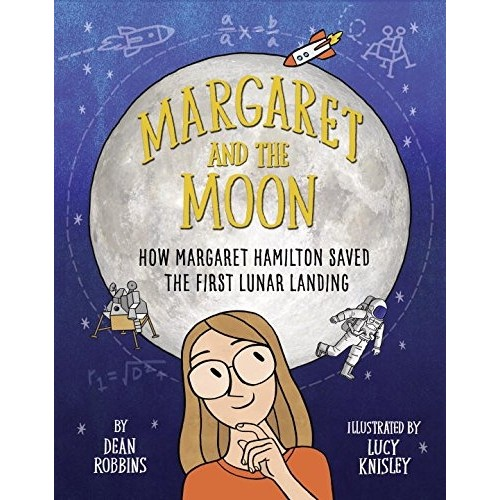 Margaret and the Moon: How Margaret Hamilton Saved the First Lunar Landing