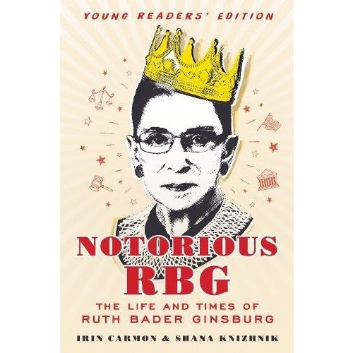 Notorious RBG: The Life and Times of Ruth Bader Ginsburg - Young Readers' Edition
