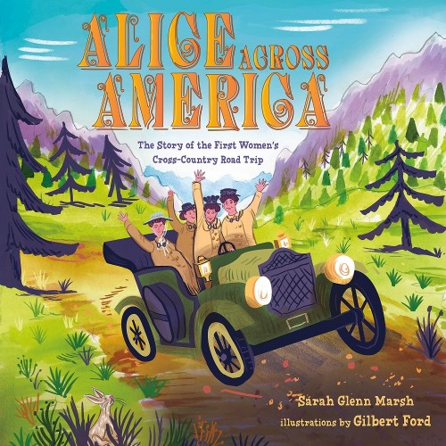 Alice Across America: The Story of the First Women's Cross-Country Road Trip