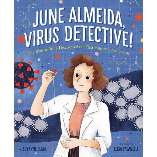June Almeida, Virus Detective! The Woman Who Discovered the First Human Coronavirus