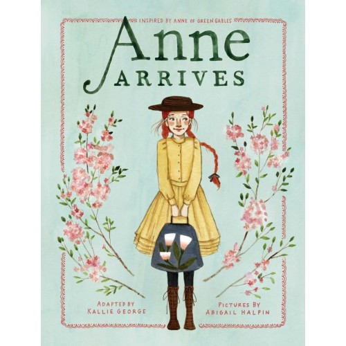 Anne Arrives (An Anne Chapter Book)