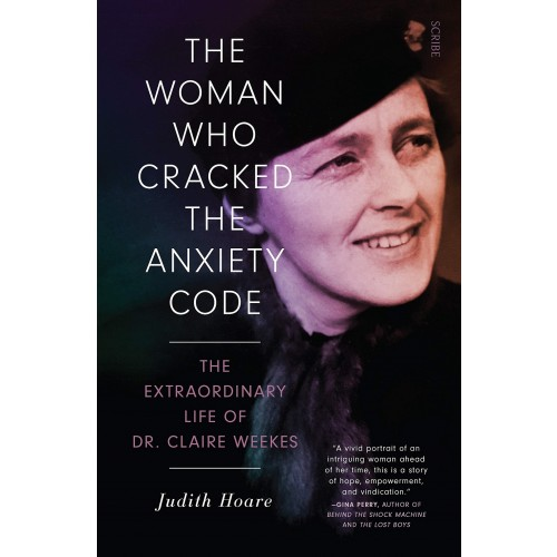 The Woman Who Cracked the Anxiety Code: The Extraordinary Life of Dr. Claire Weekes