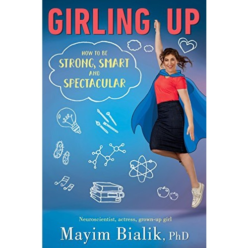 Girling Up: How to Be Strong, Smart, and Spectacular