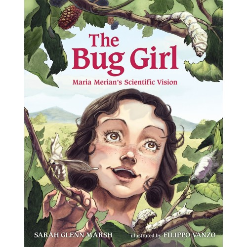 The Bug Girl: Maria Merian's Scientific Mission