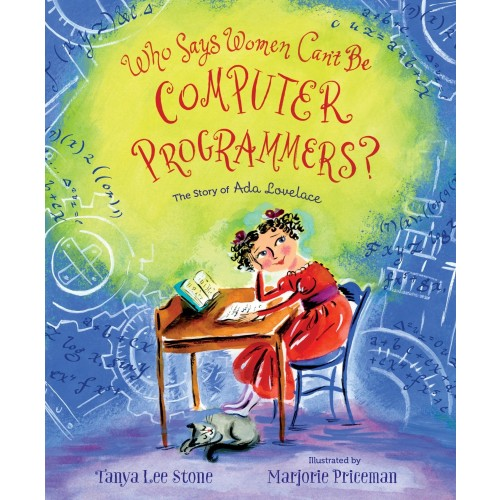 Who Says Women Can't Be Computer Programmers? The Story of Ada Lovelace