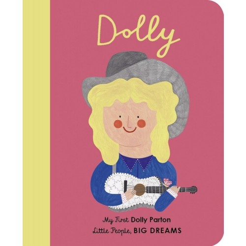 Dolly: My First Dolly Parton (Little People, Big Dreams)