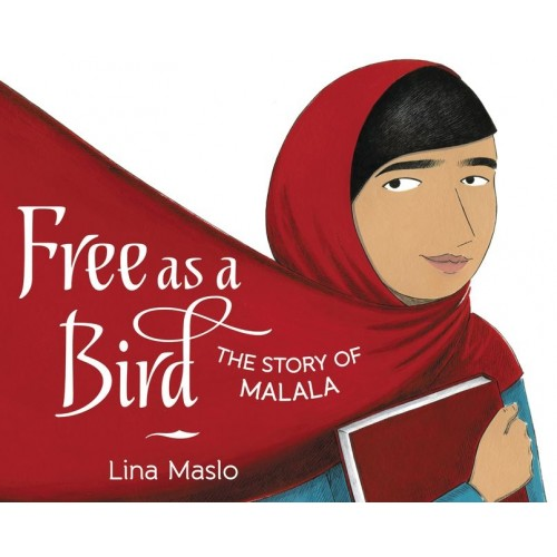 Free As A Bird: The Story of Malala