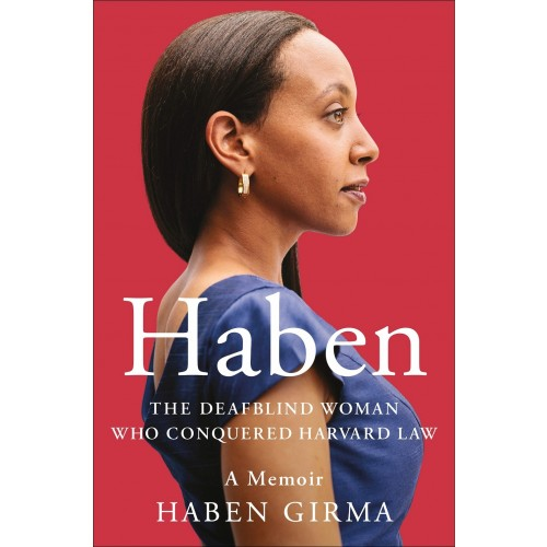 Haben: The Deafblind Woman Who Conquered Harvard Law